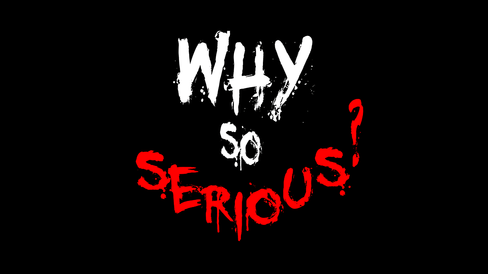 Why so serious? [3840x2160] : wallpaper